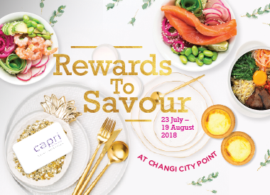 Rewards to Savour at Changi City Point